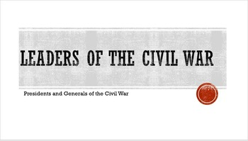 Civil War Leaders (Presidents and Generals)