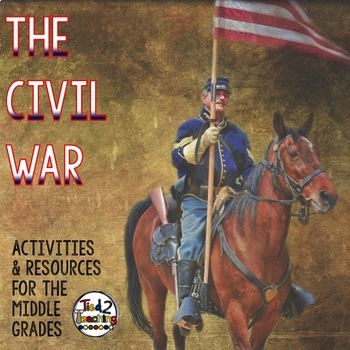 Civil War Mega Resource Pack (For the Middle Grades)