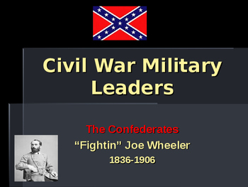 American Civil War - Key Leaders - Confederate - Joseph Wheeler