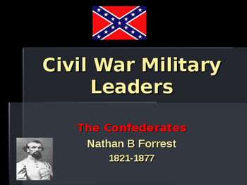 American Civil War - Key Leaders - Confederate - Nathan Bedford Forrest