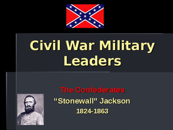 American Civil War - Key Leaders - Confederate - Stonewall Jackson