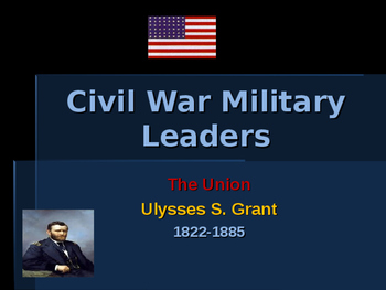 American Civil War - Key Leaders - Union - Ulysses S Grant