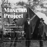 Collaborative Civil War Museum Project *Editable*
