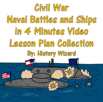 Civil War: Naval Battles and Ships in 4 Minutes Video Lesson Plan Collection