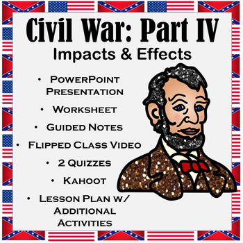 Civil War Part IV: Impacts, Consequences, & Effects