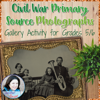Civil War Primary Source Photographs Gallery Activity for Grades 5/6