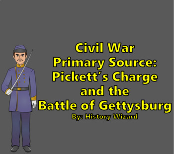 Civil War Primary Source: Pickett's Charge and the Battle of Gettysburg