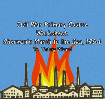 Civil War Primary Source Worksheet: Sherman's March to the