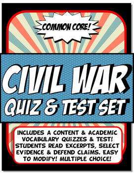 Civil War Quiz and Test Set Common Core Writing and Literacy