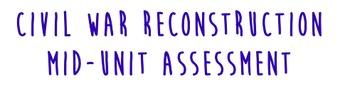 Civil War Reconstruction Assessment