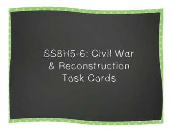 Civil War & Reconstruction Task Cards (SS8H5-6)