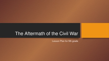 Civil War Reconstruction Unit Lesson 1