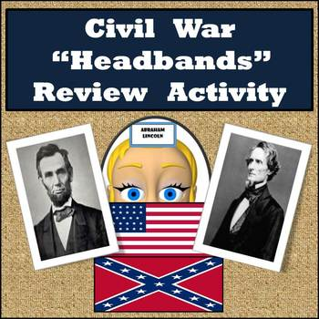 "Civil War Review Game - Based on the ""Headbands"" Game - 96 Review Cards"