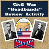 """Civil War Review Game - Based on the """"Headbands"""" Game - 96 Review Cards"""