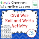 Civil War Roll and Write for Google Classroom