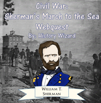 Civil War: Sherman's March to the Sea Webquest