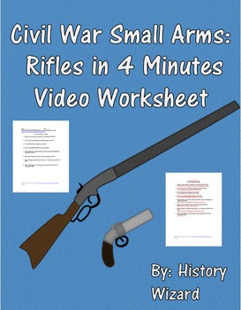 Civil War Small Arms: Rifles in 4 Minutes Video Worksheet