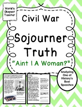 "Civil War: Sojourner Truth's ""Aint I A Woman?"""