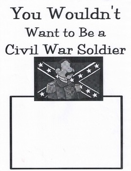Civil War Soldier - You Wouldn't Want To Be One!