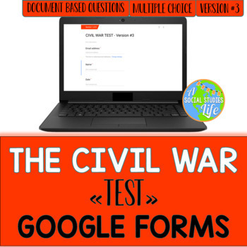 Civil War Test GOOGLE FORMS