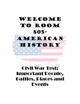 Civil War Test: Important People, Battles, Places, and Events
