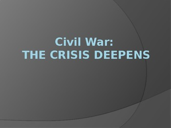 Civil War: The Crisis Deepens