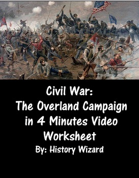 Civil War: The Overland Campaign in 4 Minutes Video Worksheet