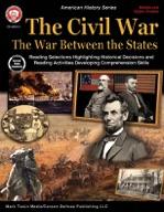 Civil War: The War Between the States, Grades 5 - 12