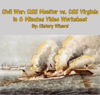 Civil War: USS Monitor vs. CSS Virginia in 6 Minutes Video Worksheet