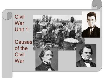 Civil War Unit 1 Causes of the Civil War