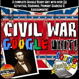 Google Classroom Civil War Lesson Grades 6, 7 & 8:Civil War Complete Unit