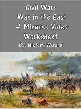 Civil War: War in the East 4 Minutes Video Worksheet