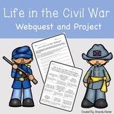 Civil War Webquest- Life of a Civil War Soldier