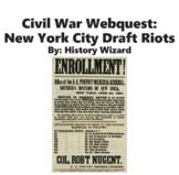 Civil War Webquest: New York City Draft Riots (Great Website)