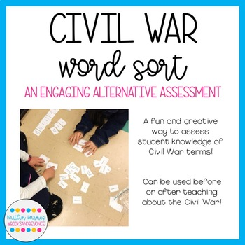 Civil War Word Sort: Important Terms, People, and Places (36 words included)