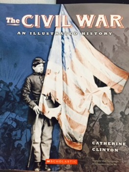 Civil War and Illustrated History by Catherine Clinton