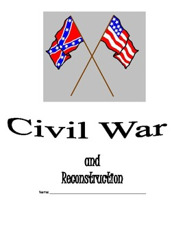 Civil War and Reconstruction Notes Guide (Unit Packet)