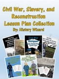 Civil War, Slavery, and Reconstruction Lesson Plan Collection (History Wizard)