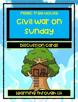 Magic Tree House CIVIL WAR ON SUNDAY - Discussion Cards