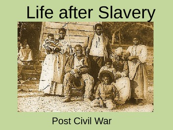 Civil War (post) - Life after Slavery