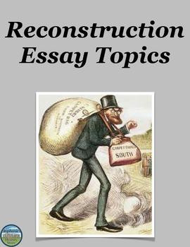 Reconstruction Essay Topics