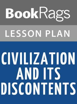 Civilization and Its Discontents Lesson Plans