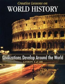 Civilizations Develop Around the World, WORLD HISTORY LESSON 3/100