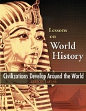 Civilizations Develop Around the World, WORLD HISTORY LESSON 3 of 150