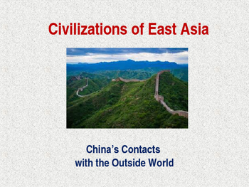 Civilizations of East Asia - China's Contacts With the Out