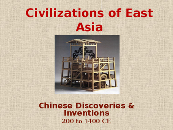 Civilizations of East Asia - Chinese Discoveries & Inventions