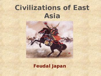 Civilizations of East Asia - Feudal Japan