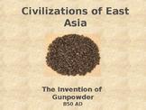 Civilizations of East Asia - Invention of Gunpowder