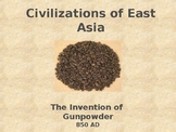Civilizations of East Asia - Invention of Gunpowder
