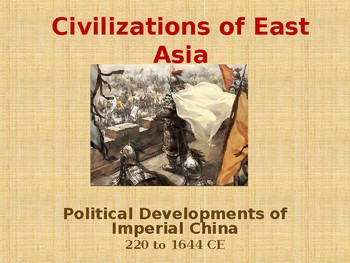 Civilizations of East Asia - Political Developments of Imperial China